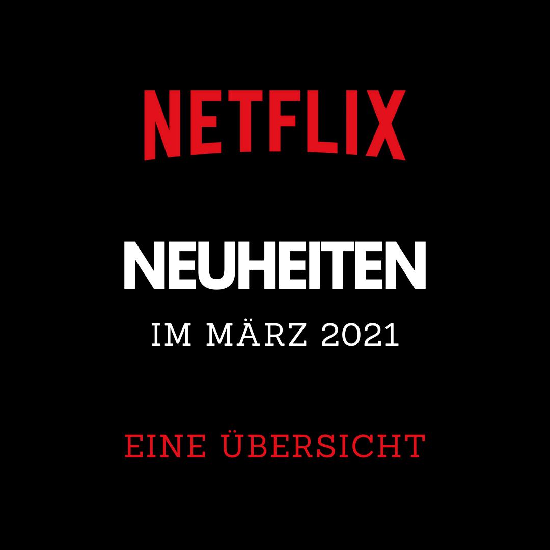 Read more about the article Netflix Neuheiten im März 2021