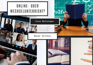 Read more about the article Online- oder Wechselunterricht?
